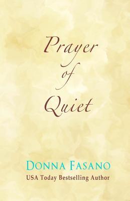 Prayer of Quiet - Fasano, Donna