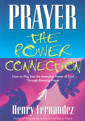 Prayer: The Power Connection - Fernandez, Henry