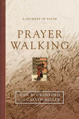 Prayer Walking - Crawford, Dan R, and Miller, Calvin
