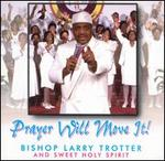 Prayer Will Move It!