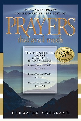 Prayers That Avail Much: Three Bestselling Volumes Complete in One Book - Copeland, Germaine