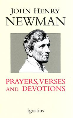 Prayers, Verses, and Devotions - Newman, John Henry, and Bouyer, Louis (Introduction by)