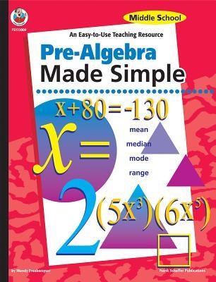 Pre-Algebra Made Simple: Middle School - Freebersyser, Wendy