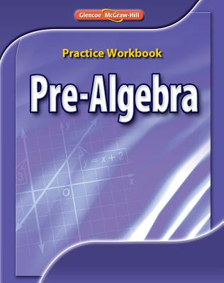 Pre-Algebra Practice Workbook - McGraw-Hill Education
