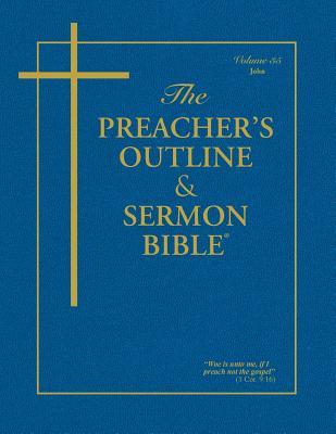 Preacher's Outline & Sermon Bible-KJV-John - Worldwide, Leadership Ministries