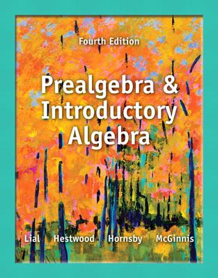 Prealgebra and Introductory Algebra - Lial, Margaret L, and Hestwood, Diana, and Hornsby, John
