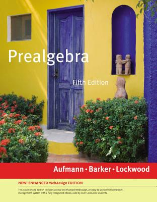 Prealgebra, Enhanced Edition (with Webassign Printed Access Card, Single-Term) - Aufmann, Richard N, and Lockwood, Joanne