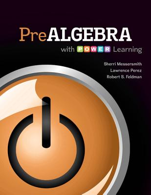 Prealgebra with P.O.W.E.R. Learning - Feldman, Robert, and Messersmith, Sherri, and Perez, Lawrence