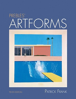 prebles artforms an introduction to the visual arts 10th edition