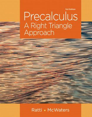 Precalculus: A Right Triangle Approach - Ratti, J. S., and McWaters, Marcus S.