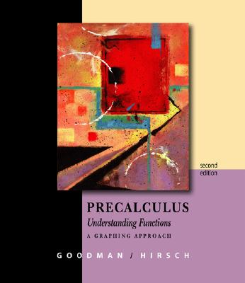 Precalculus: Understanding Functions: A Graphing Approach - Goodman, Arthur, and Hirsch, Lewis