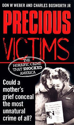 Precious Victims - Weber, Don W., and Bosworth, Charles B.