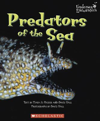 Predators of the Sea - Rhodes, Mary Jo, and Hall, David (Photographer)