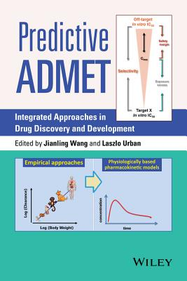 Predictive Admet: Integrated Approaches in Drug Discovery and Development - Wang, Jianling