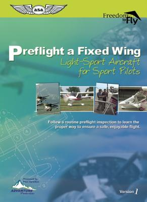 Preflight a Fixed Wing Light-Sport Aircraft, for Sport Pilots - Hamilton, Paul (Producer)