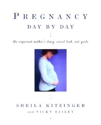 Pregnancy Day by Day - Kitzinger, Sheila, and Bailey, Vicky