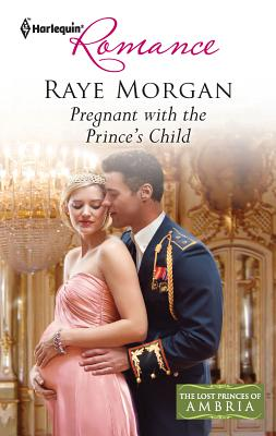 Pregnant with the Prince's Child - Morgan, Raye