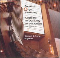 Premiere Organ Recording - Samuel Soria (organ)