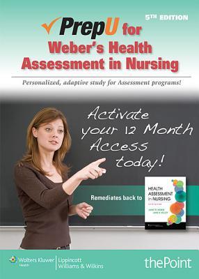 Prepu for Weber's Health Assessment in Nursing - Weber, Janet R, RN, Edd, and Kelley, Jane, RN, Edd