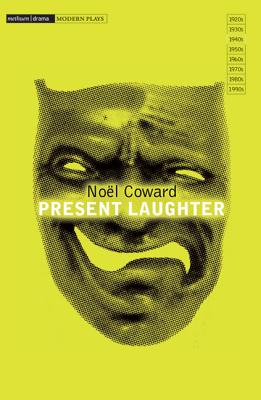 Present Laughter: A Light Comedy in Three Acts - Coward, Noël