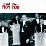 Presenting Roy Fox