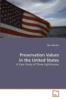Preservation Values in the United States - Murphy, Mary