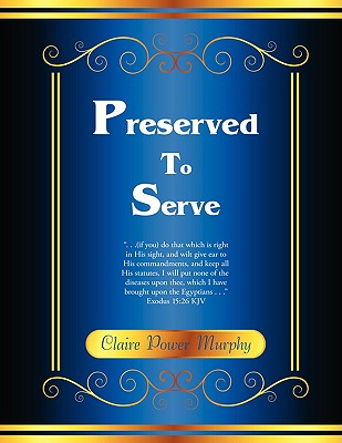 Preserved to Serve - Murphy, Claire Power