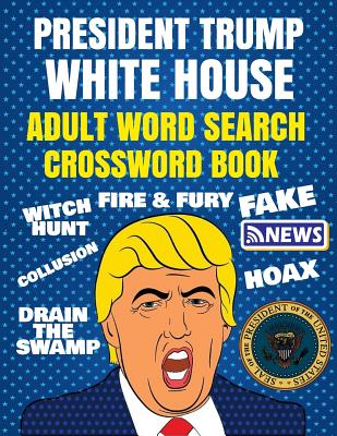 President Trump Word Search & Crossword Book: Adult Political Humor - Colors, Petty