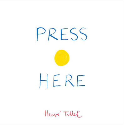 Press Here - Tullet, Herve