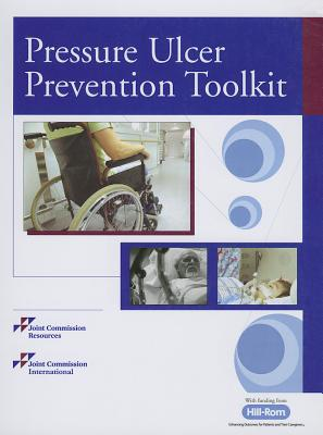 Pressure Ulcer Prevention Toolkit - Joint Commission Resources (Creator)