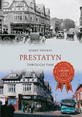 Prestatyn Through Time - Thomas, Harry