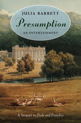 Presumption: An Entertainment: A Sequel to Pride and Prejudice - Barrett, Julia