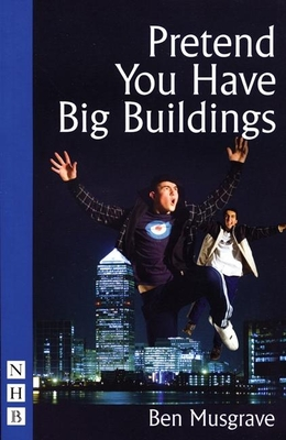 Pretend You Have Big Buildings - Musgrave, Ben