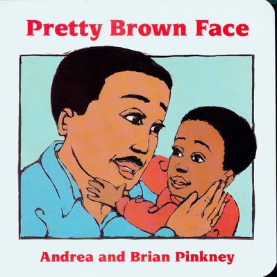 Pretty Brown Face: Family Celebration Board Books - Pinkney, Andrea Davis