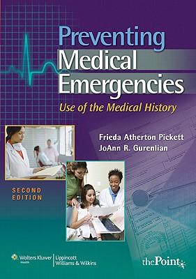 Preventing Medical Emergencies: Use of the Medical History - Pickett, Freida Atherton, and Gurenlian, Joann R, PhD