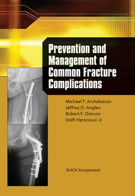 Prevention and Management of Common Fracture Complications - Archdeacon, Michael, MD