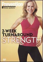Prevention Fitness Systems: 2-Week Turnaround - Strength