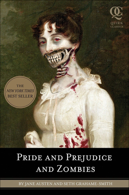 Pride and Prejudice and Zombies - Grahame-Smith, Seth, and Austen, Jane