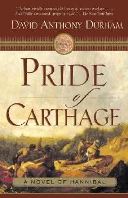 Pride of Carthage: A Novel of Hannibal - Durham, David Anthony