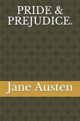 Pride & Prejudice. - Austen, Jane
