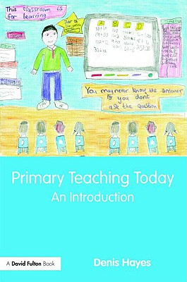 Primary Teaching Today: An Introduction - Hayes Denis, and Hayes, Denis