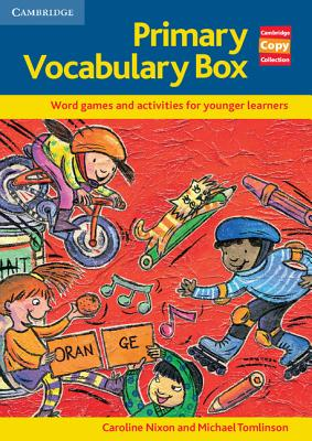 Primary Vocabulary Box: Word Games and Activities for Younger Learners - Nixon, Caroline, and Tomlinson, Michael
