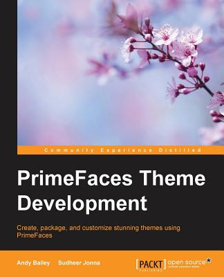 Primefaces Theme Development - Bailey, Andy, and Jonna, Sudheer