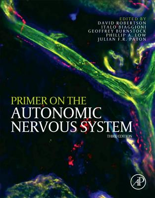 Primer on the Autonomic Nervous System - Robertson, David W (Editor), and Biaggioni, Italo (Editor), and Burnstock, Geoffrey (Editor)