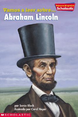 Primeras Biografias de Scholastic: Abraham Lincoln: Abraham Lincoln (Primeras Biografias de Scholastic: Abraham Lincoln) - Black, Sonia W