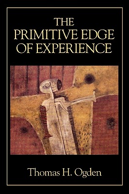 Primitive Edge of Experience - Ogden, Thomas H