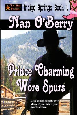 Prince Charming Wore Spurs - O'Berry, Nan