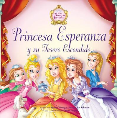 Princesa Esperanza y Su Tesoro Escondido - Young, Jeanna, and Johnson, Jacqueline Kinney