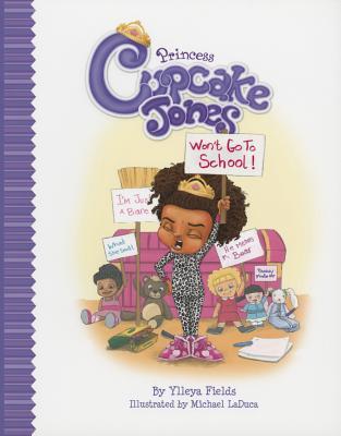 Princess Cupcake Jones Won't Go to School - Fields, Ylleya