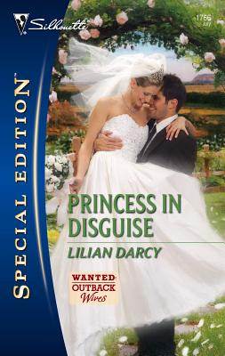 Princess in Disguise: Wanted Outback Wives - Darcy, Lilian